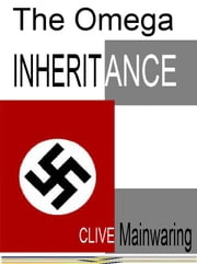 The Omega Inheritance ebook by Clive Mainwaring