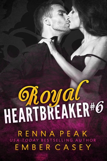 Royal Heartbreaker #6 ebook by Ember Casey,Renna Peak