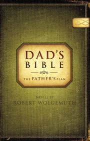 NCV, Dad's Bible, eBook - The Father's Plan ebook by Robert Wolgemuth