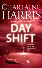 Day Shift - Now a major new TV series: MIDNIGHT, TEXAS ebook by Charlaine Harris
