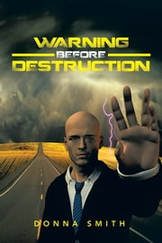 Warning Before Destruction ebook by Donna Smith