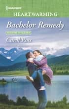 Bachelor Remedy ebook by Carol Ross