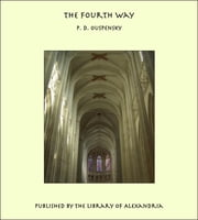 The Fourth Way ebook by P. D. Ouspensky