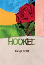 Hooked - seven poems ebook by Carolyn Smart
