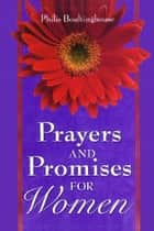 Prayers & Promises for Women GIFT ebook by Philis Boultinghouse