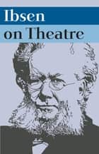 Ibsen on Theatre ebook by Frode Helland, Julie Holledge