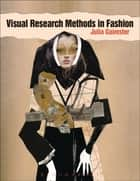 Visual Research Methods in Fashion ebook by Julia Gaimster