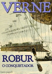 Robur, o conquistador ebook by Júlio Verne
