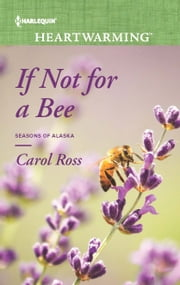 If Not for a Bee ebook by Carol Ross