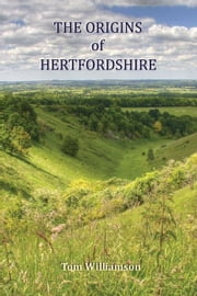 The Origins of Hertfordshire ebook by Williamson, Tom