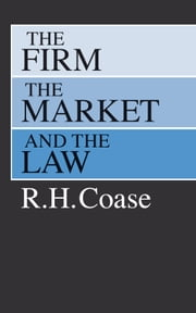 The Firm, the Market, and the Law ebook by R. H. Coase