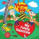 Phineas and Ferb: My Funny Valentine ebook by Jonathan Colton Barry
