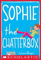 Sophie #3: Sophie the Chatterbox ebook by Lara Bergen