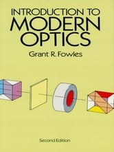 Introduction to Modern Optics ebook by Grant R. Fowles