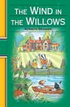 Wind in the Willows eBook by Kenneth Grahame