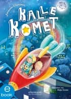 Kalle Komet ebook by Susanne Sue Glanzner, Anja Grote