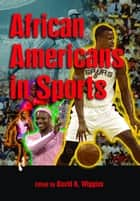 African Americans in Sports ebook by David K. Wiggins