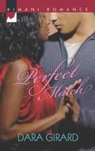 Perfect Match (Mills & Boon Kimani) ebook by Dara Girard