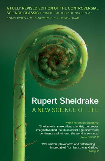 New Science of Life ebook by Rupert Sheldrake