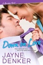 Down on Love ebook by Jayne Denker