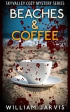 Beaches & Coffee #2 ebook by William Jarvis
