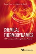 Chemical Thermodynamics ebook by Byung Chan Eu,Mazen Al-Ghoul
