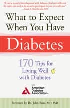 What to Expect When You Have Diabetes ebook by American Diabetes Associa,John Buse, PhD
