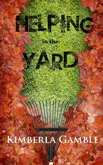 Helping in the Yard ebook by Kimberla Gamble