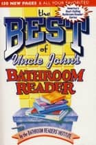 The Best of Uncle John's Bathroom Reader ebook by Bathroom Readers' Institute