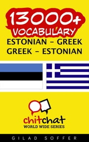 13000+ Vocabulary Estonian - Greek ebook by Gilad Soffer