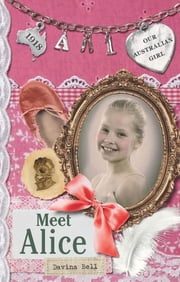 Our Australian Girl - Meet Alice (Book 1) ebook by Davina Bell