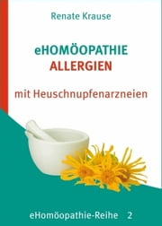 eHomöopathie 2 - ALLERGIEN ebook by Renate Krause