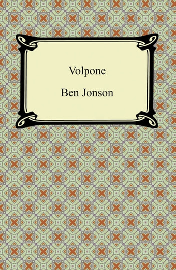 Volpone, or, The Fox ebook by Ben Jonson
