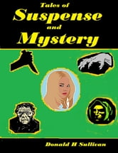 Tales of Suspense and Mystery ebook by Donald H Sullivan
