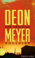 Der traurige Polizist - Thriller ebook by Deon Meyer, Ulrich Hoffmann