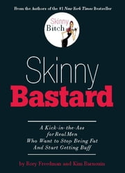 Skinny Bastard ebook by Rory Freedman,Kim Barnouin