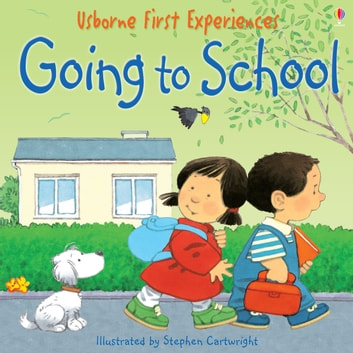 Usborne First Experiences: Going to School ebook by Anna Civardi