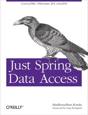 Just Spring Data Access ebook by Madhusudhan Konda