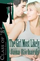 The Girl Most Likely ebook by Jana  Richards