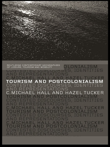 Tourism and Postcolonialism - Contested Discourses, Identities and Representations ebook by