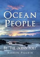 Ocean People ebook by Barron Pilgrim