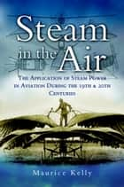 Steam in the Air ebook by Kelly, Maurice