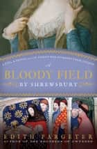 A Bloody Field by Shrewsbury ebook by Edith Pargeter
