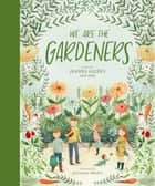 We Are the Gardeners ebook by Joanna Gaines, Julianna Swaney