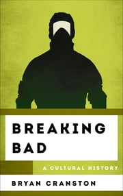 Breaking Bad - A Cultural History ebook by Lara C. Stache
