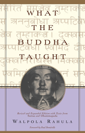 What the Buddha Taught - Revised and Expanded Edition with Texts from Suttas and Dhammapada ebook by Walpola Rahula