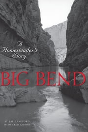 Big Bend - A Homesteader's Story ebook by J.O. Langford,Fred Gipson