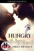 Hungry ebook by Nikka Michaels