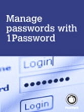 Manage passwords, with 1Password ebook by Scott McNulty