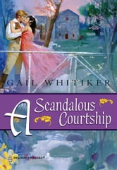A Scandalous Courtship ebook by Gail Whitiker